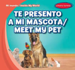 Te Presento a Mi Mascota / Meet My Pet : Mi Mundo / Inside My World - Tina Benjamin