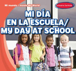 Mi dia en la escuela / My Day at School - Tina Benjamin
