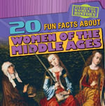 20 Fun Facts about Women of the Middle Ages : Fun Fact File: Women in History - Janey Levy