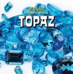 Topaz : Gems: Nature's Jewels - Caitlin McAneney
