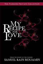 My Recipe for Love - MR Samuel Benjamin