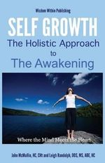 Self Growth - A Holistic Approach to Awakening - John A McMullin Hc