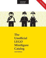 The Unofficial Lego Minifigure Catalog - Christoph Bartneck Phd