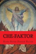 Nantovinus - Der Che-Faktor : Ein Alpen-Krimi - Hans-Peter Dinesh Bauer