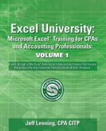 Excel University Volume 1 - Featuring Excel 2013 for Windows : Framework and Application - Jeff Lenning