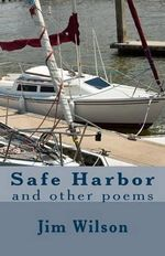 Safe Harbor : And Other Poems - Jim Wilson