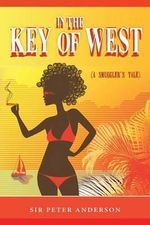 In the Key of West (a Smuggler's Tale) - Peter Anderson