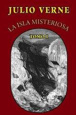 La Isla Misteriosa (Tomo 1) - Julio Verne