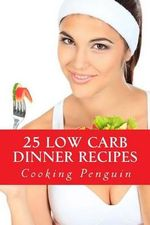 25 Low Carb Dinner Recipes : Healthy and Delicious Low Carbohydrate Dinner - Cooking Penguin