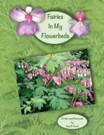 Fairies in My Flowerbeds - Lisa R Davis
