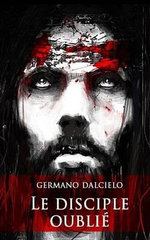 Le Disciple Oublie - Germano Dalcielo