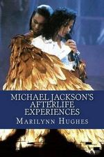 Michael Jackson's Afterlife Experiences - Marilynn Hughes