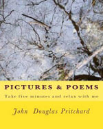 Pictures & Poems : Take Five Minutes and Relax with Me - MR John Douglas Pritchard