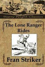 The Lone Ranger Rides - Fran Striker