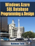 Windows Azure SQL Database Programming & Design - Kalman Toth