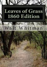 Leaves of Grass 1860 Edition - Walt Whitman