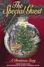 The Special Guest : A Christmas Story - MR Lee W Allen Jr
