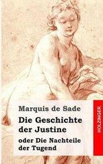 Die Geschichte Der Justine Oder Die Nachteile Der Tugend - Marquis de Sade