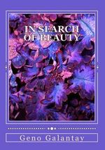 In Search of Beauty : An Autobiographical Memoir - Geno D Galantay
