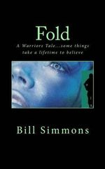 Fold : A Warriors Tale - Bill Simmons