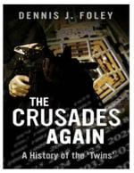 The Crusades Again : A History of the 'Twins' - MR Dennis J Foley