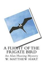 A Flight of the Frigate Bird - W Matthew Hart
