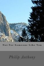 Not for Someone Like You - Philip Anthony