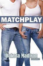 Matchplay - Dakota Madison