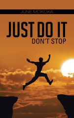 Just Do It : Don't Stop - June Mokoka