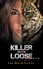 Killer on the Loose . . . - Ian Machellper