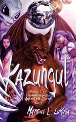 Kazungul : Blood Ties - Awakening of the Ancestral Curse - Marcus L. Lukusa