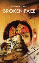 Broken Face - Zuzu Alexi Cupido