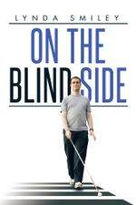 On the Blind Side - Lynda Smiley