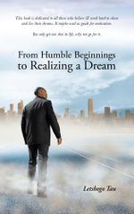 From Humble Beginnings to Realizing a Dream - Letshego Tau