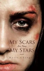 My Scars Are Now My Stars - Mysta Changes