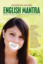 English Mantra : Spoken English, ELT Activites and Job Grooming - Janardan Mishra
