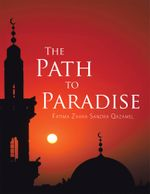 The Path to Paradise - Fatima Zahra Sandra Qazamel