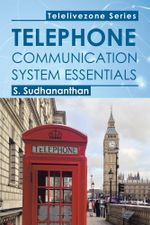 Telephone Communication System Essentials -  S. Sudhananthan