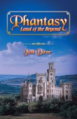 Phantasy - Land of the Beyond -  Just Dave