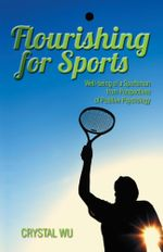 Flourishing for Sports : Well-being of a Sportsman from Perspectives of Positive Psychology - Crystal Wu