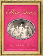 Ella's Story - Lil-Jasmine Miller