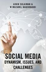 Social Media : Dynamism, Issues, and Challenges - AININ SULAIMAN