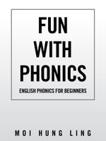Fun with Phonics : English Phonics for Beginners - Moi Hung Ling