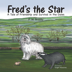 Fred's the Star : A Tale of Friendship and Survival in the Dales - P. W. Brisley