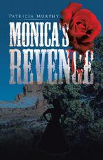 Monica's Revenge - Patricia Murphy