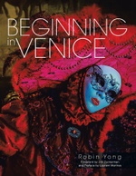 Beginning in Venice - Robin Yong