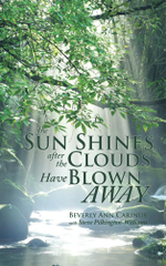The Sun Shines after the Clouds Have Blown Away - Beverly Ann Carinus