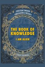The Book of Knowledge : I Am Alien - Roman Harambura