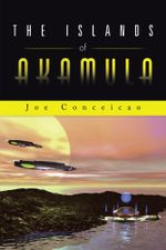 The Islands of Akamula - Joe Conceicao