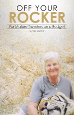 Off Your Rocker : For Mature Travelers on a Budget - Noni Gove